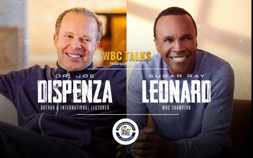 WBC Talk 77 with Dr Joe Dispenza, Sugar Ray Leonard and Mauricio Sulaiman